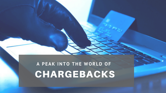 A Peek Into The World of Chargebacks