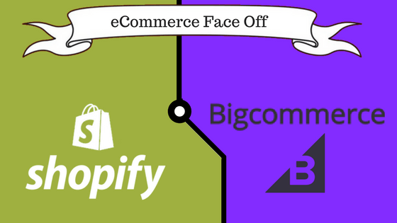 Shopify or BigCommerce: An Ultimate Face Off