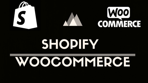 Shopify or WooCommerce? A dilemma for most of the E-commerce entrepreneur