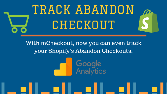 Google Analytics Conversion Funnel: Track abandon Checkout in Shopify